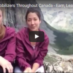 Hear from Mobilizers throughout Canada – earn, learn & have a blast!